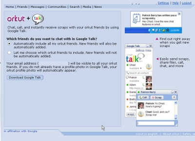 Chat, call, and instantly receive scraps with your orkut friends by using Google Talk.